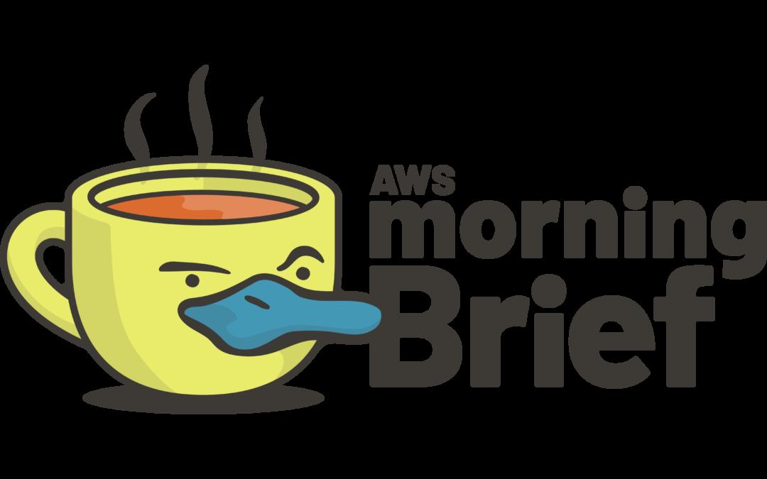 AWS Morning Brief